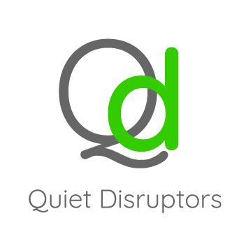 quiet disruptors